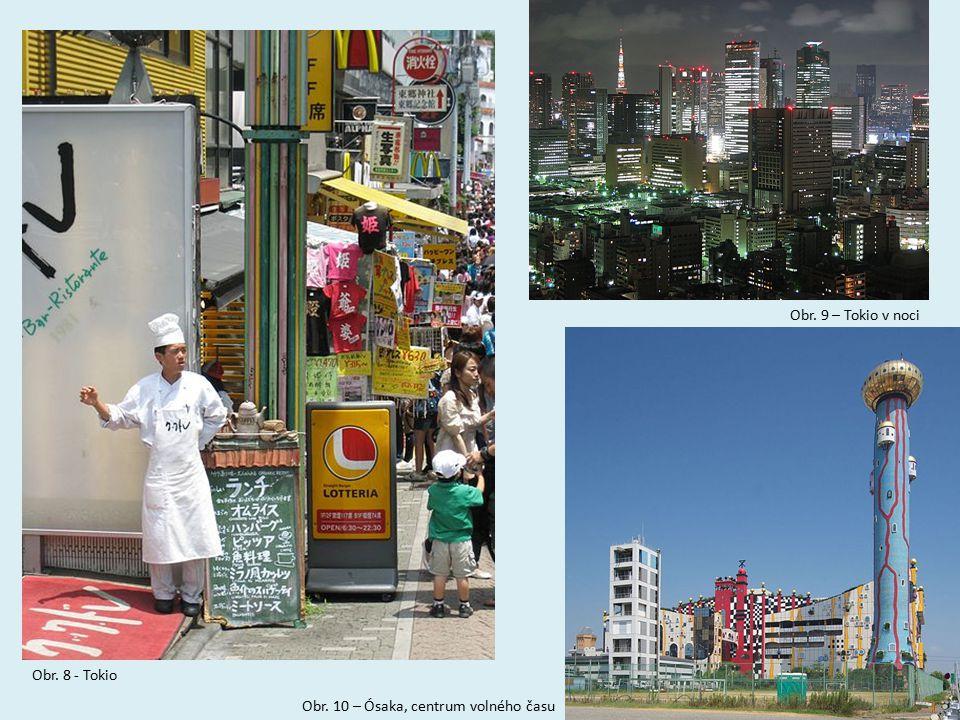 Obr. 8 - Tokio Obr. 9 – Tokio v noci Obr. 10 – Ósaka, centrum volného času