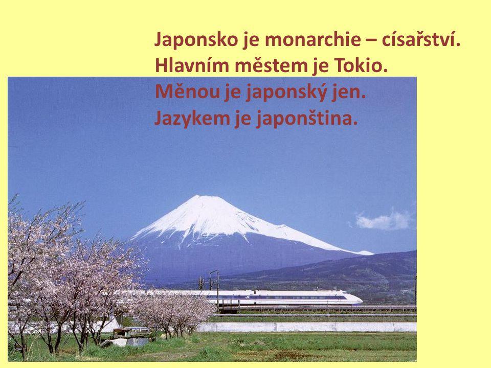 Japonsko je monarchie – císařství. Hlavním městem je Tokio.