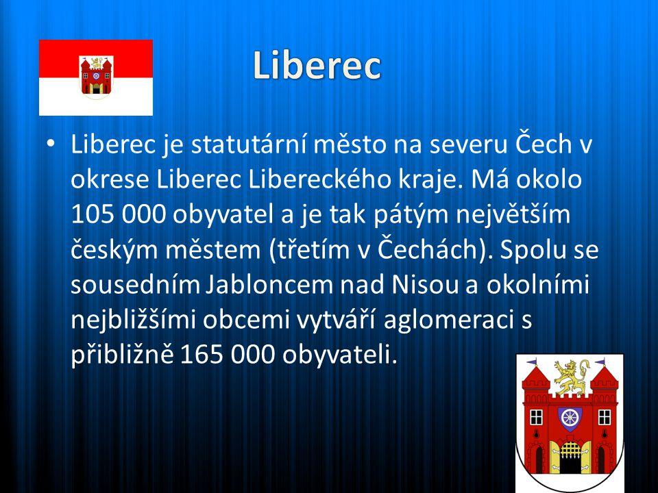 Liberec je statutární město na severu Čech v okrese Liberec Libereckého kraje. Má okolo 105 000 obyvatel a je tak pátým největším českým městem (třetí