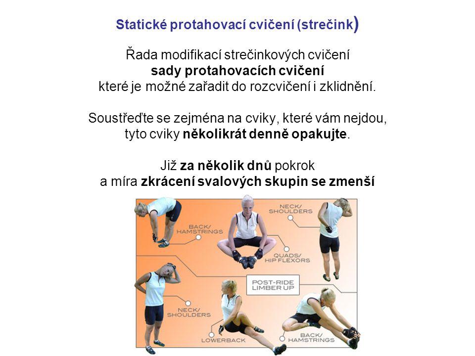 Řada modifikací strečinkových cvičení sady protahovacích cvičení které je možné zařadit do rozcvičení i zklidnění. Soustřeďte se zejména na cviky, kte