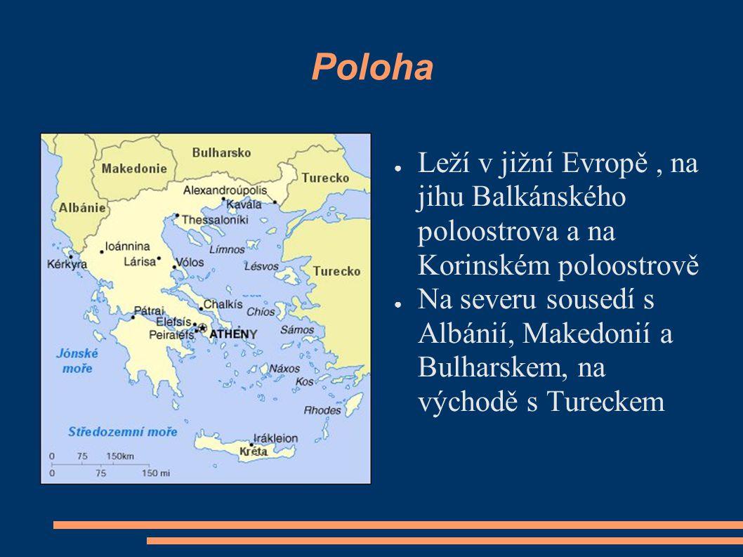 Poloha ● Leží v jižní Evropě, na jihu Balkánského poloostrova a na Korinském poloostrově ● Na severu sousedí s Albánií, Makedonií a Bulharskem, na výc