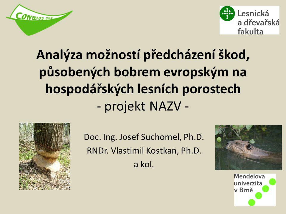Analýza možností předcházení škod, působených bobrem evropským na hospodářských lesních porostech - projekt NAZV - Doc. Ing. Josef Suchomel, Ph.D. RND