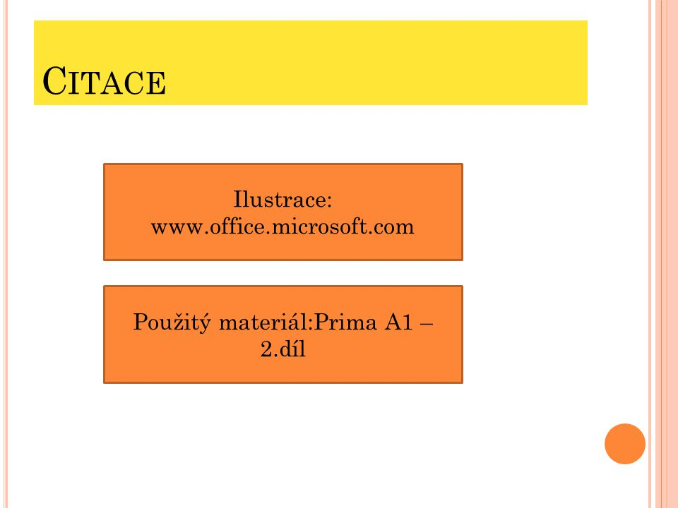 C ITACE Ilustrace: www.office.microsoft.com Použitý materiál:Prima A1 – 2.díl