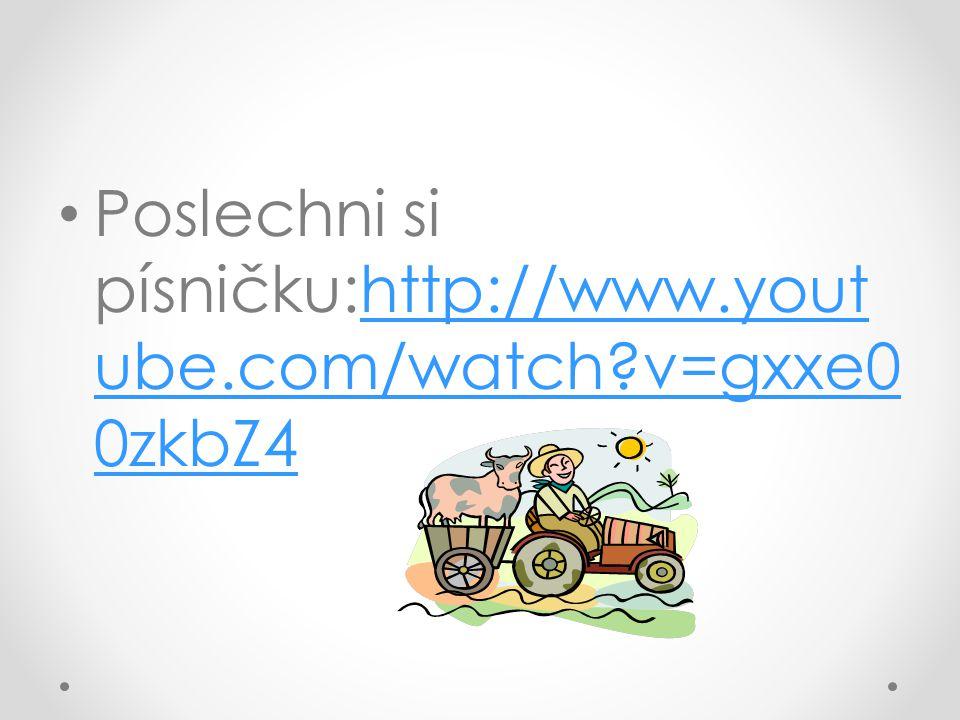Poslechni si písničku:http://www.yout ube.com/watch v=gxxe0 0zkbZ4http://www.yout ube.com/watch v=gxxe0 0zkbZ4