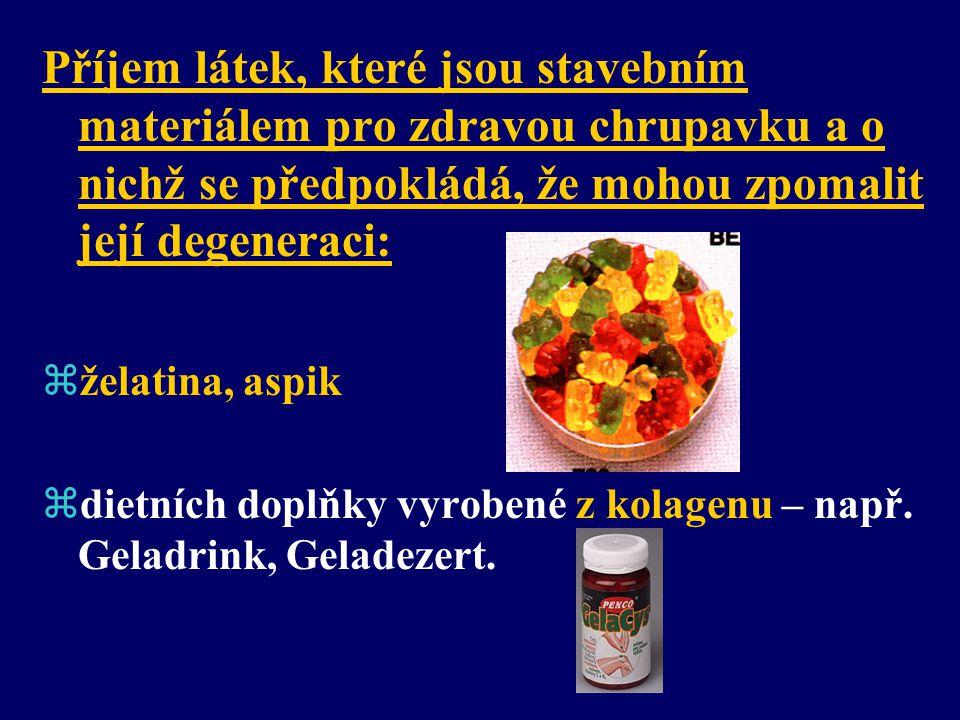 zvojtěška – obsahuje vitamíny (A, C, D, E, K) a minerály (Ca, Cu, Fe, Mg, Zn) potřebné pro stavbu kosti, působí detoxikačně zmumio = derivát z rostlin pozitivně ovlivňující regeneraci kolagenu zpupalkový olej – jeho kyselina gama linolová pozitivně ovlivňuje syntézu prostaglandinů zpycnogenol = obchodní název pro výtažek z kůry borovic s antioxidačními účinky, působí pozitivně na obnovu kolagenu
