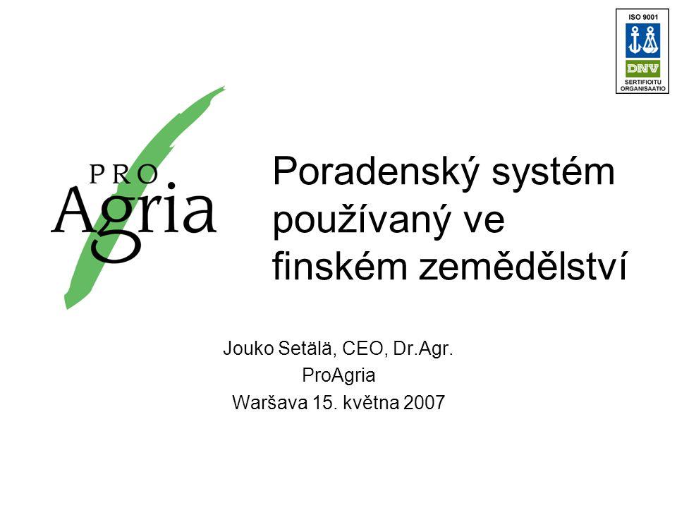 Poradenský systém používaný ve finském zemědělství Jouko Setälä, CEO, Dr.Agr.