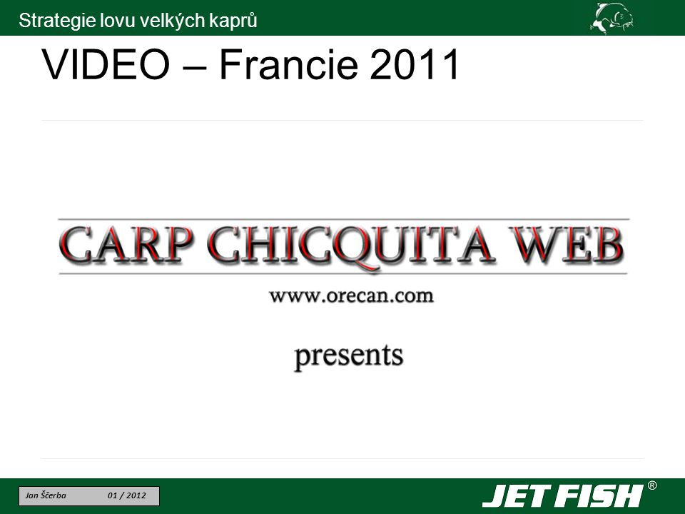 Jan Ščerba 01 / 2012 Strategie lovu velkých kaprů VIDEO – Francie 2011