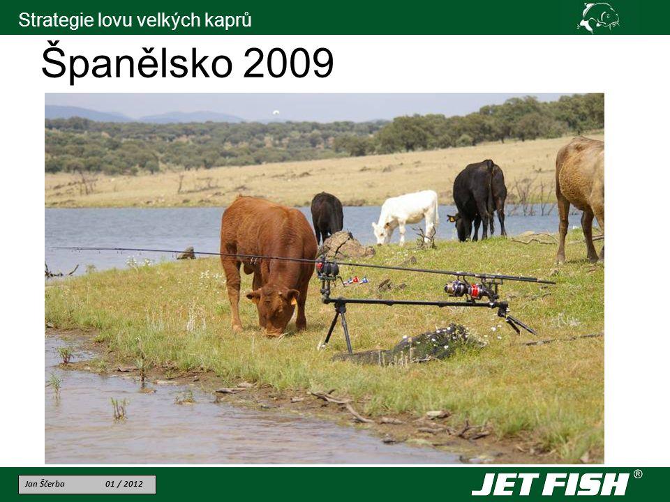Jan Ščerba 01 / 2012 Strategie lovu velkých kaprů Španělsko 2009
