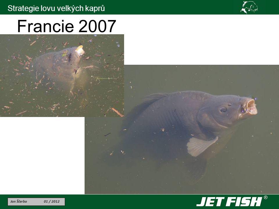 Jan Ščerba 01 / 2012 Strategie lovu velkých kaprů Francie 2007