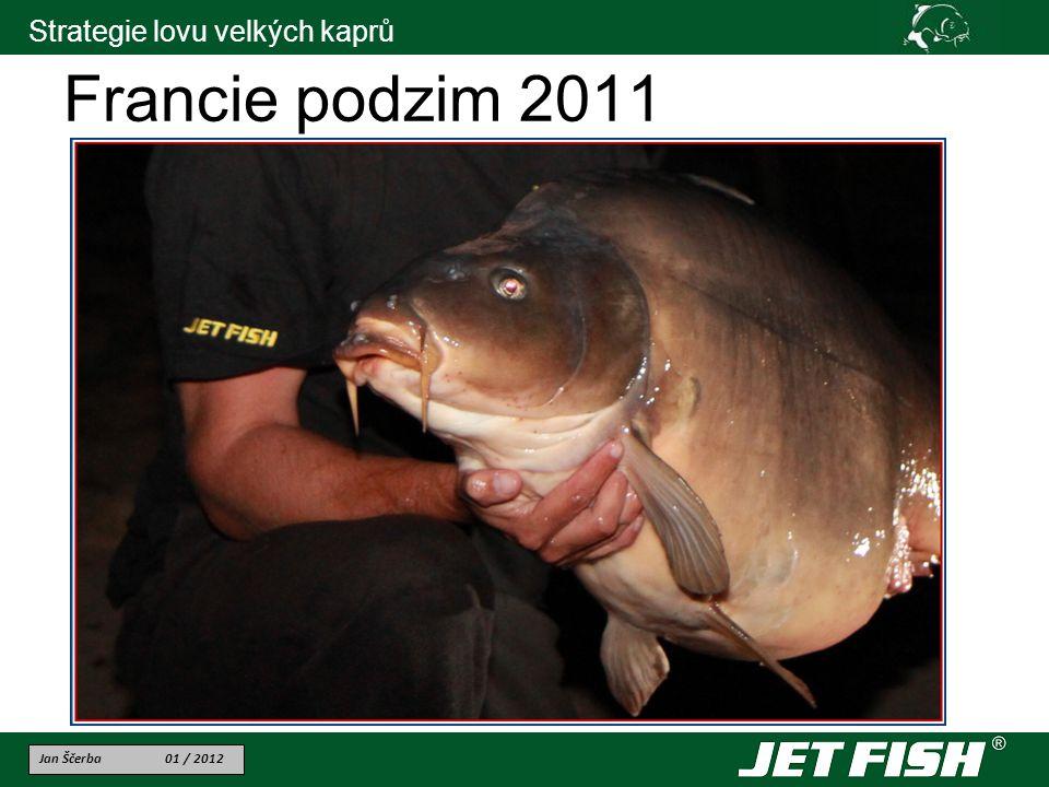 Jan Ščerba 01 / 2012 Strategie lovu velkých kaprů Francie podzim 2011