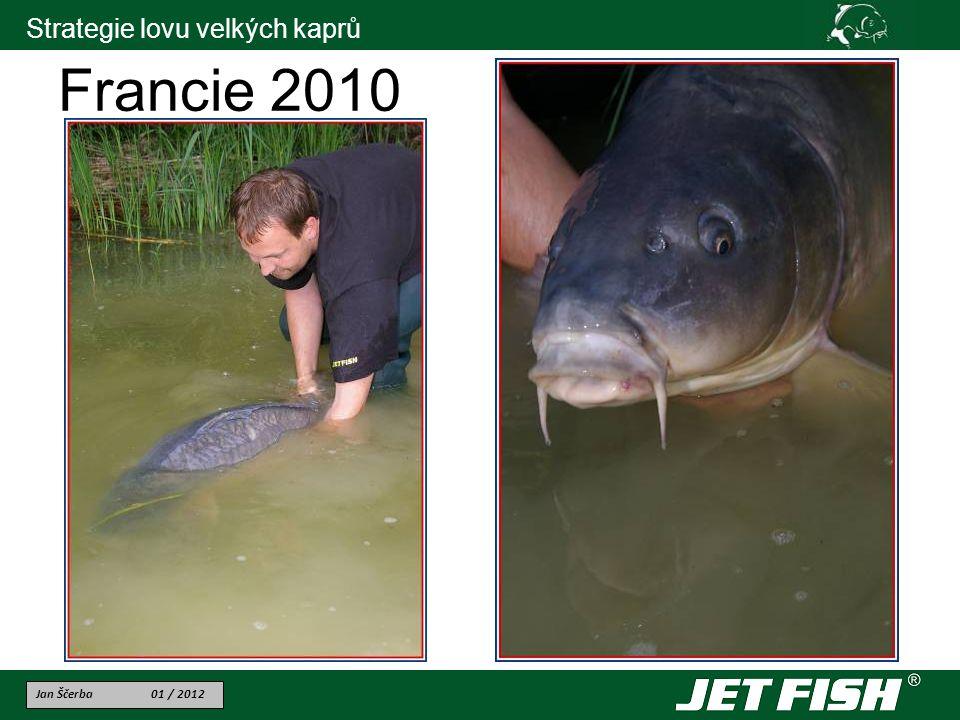 Jan Ščerba 01 / 2012 Strategie lovu velkých kaprů Francie 2010