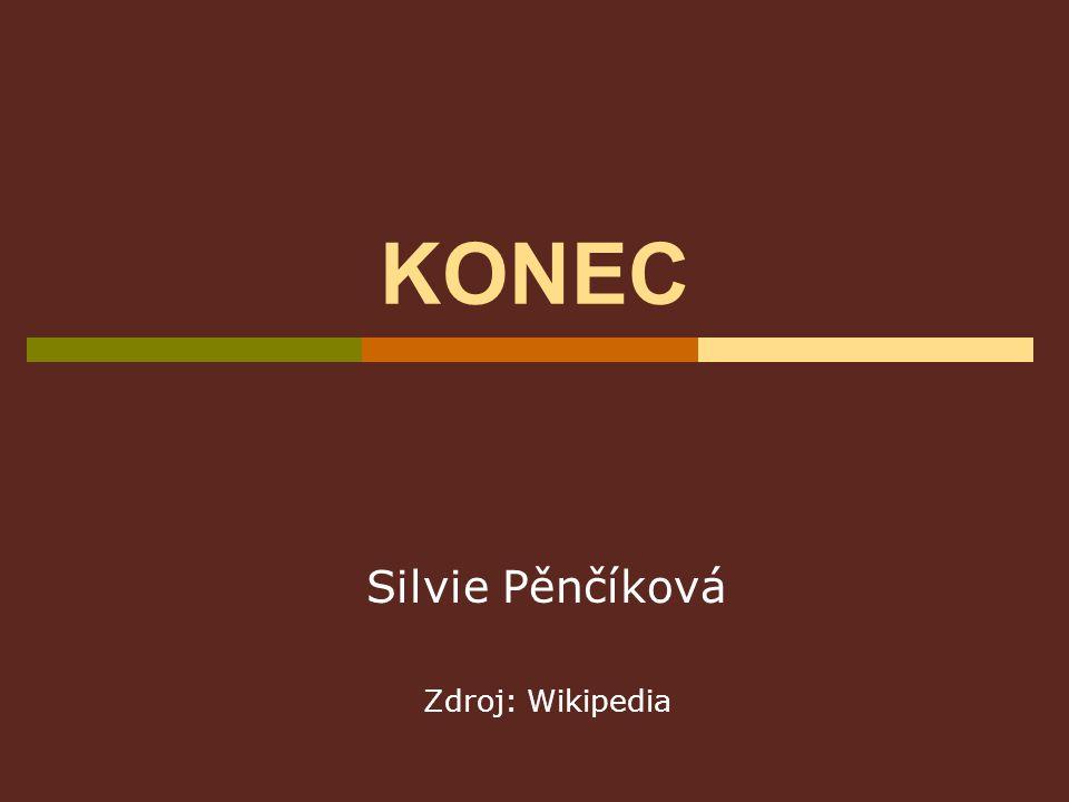 KONEC Silvie Pěnčíková Zdroj: Wikipedia