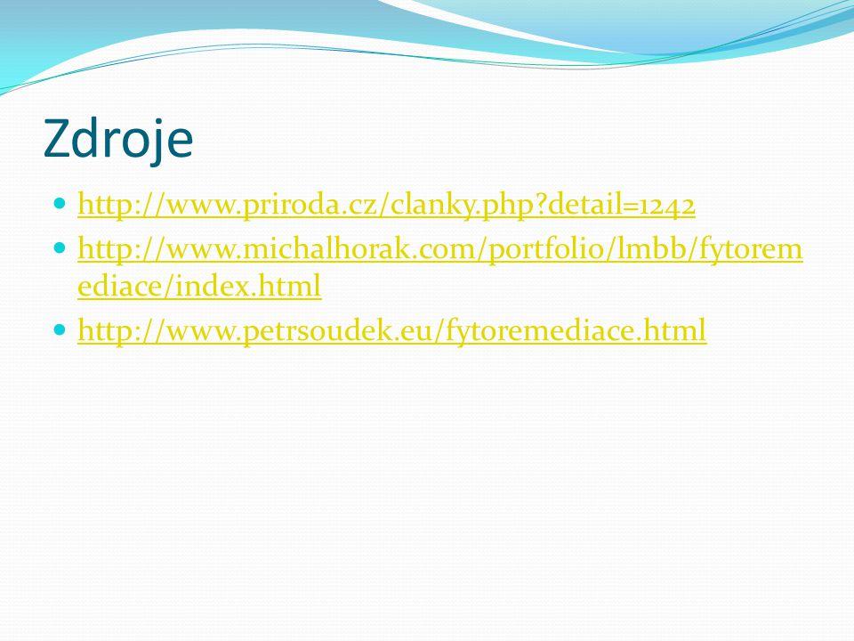 Zdroje http://www.priroda.cz/clanky.php?detail=1242 http://www.michalhorak.com/portfolio/lmbb/fytorem ediace/index.html http://www.michalhorak.com/por