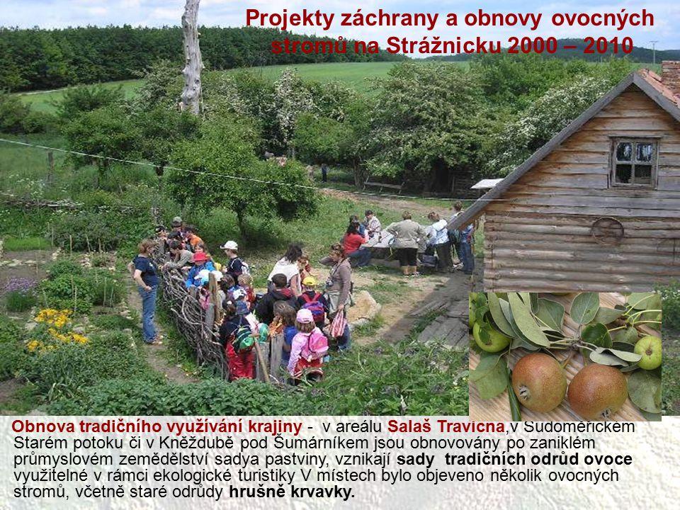 Obnova tradičního využívání krajiny - v areálu Salaš Travičná,v Sudoměřickém Starém potoku či v Kněždubě pod Šumárníkem jsou obnovovány po zaniklém pr