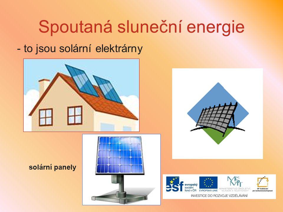 Spoutaná sluneční energie - to jsou solární elektrárny solární panely