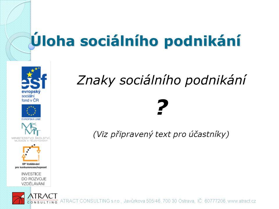 Úloha sociálního podnikání Znaky sociálního podnikání .