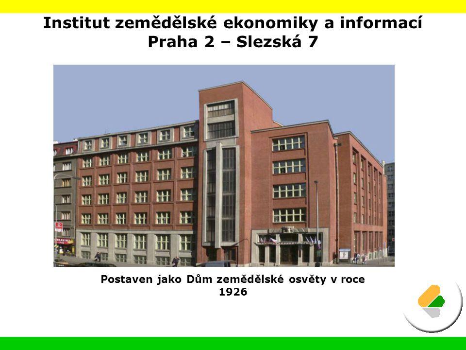 Institut zemědělské ekonomiky a informací Praha 2 – Slezská 7 Postaven jako Dům zemědělské osvěty v roce 1926