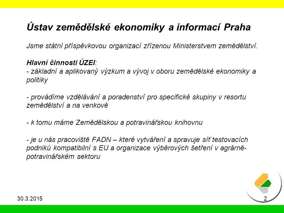 Ústav zemědělské ekonomiky a informací Praha Jsme státní příspěvkovou organizací zřízenou Ministerstvem zemědělství. Hlavní činnosti ÚZEI: - základní