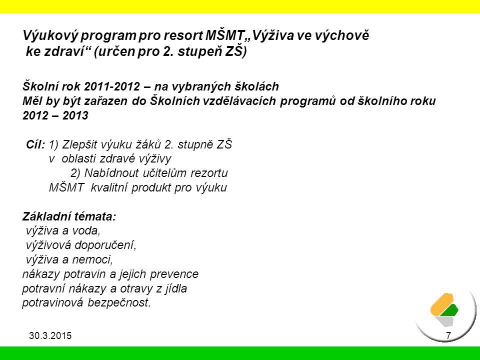 """Výukový program pro resort MŠMT""""Výživa ve výchově ke zdraví"""" (určen pro 2. stupeň ZŠ) Školní rok 2011-2012 – na vybraných školách Měl by být zařazen d"""
