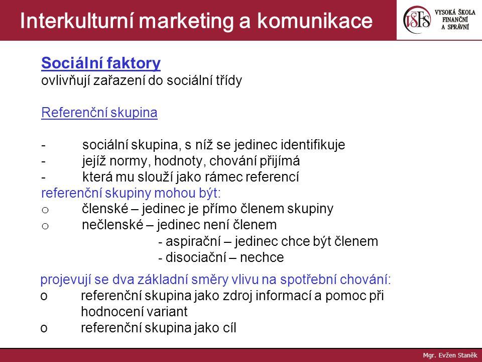 Mgr. Evžen Staněk Interkulturní marketing a komunikace Warnerova stratifikace - rozčleňuje společnost na 3 základní skupiny - každá z nich se dále čle