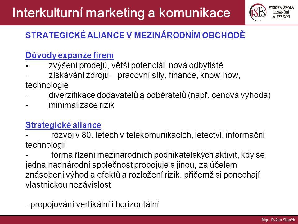 Mgr. Evžen Staněk Interkulturní marketing a komunikace Trendy další nástroje potřebné, aby byl relační marketing realizován nové přístupy - ECR = Effi