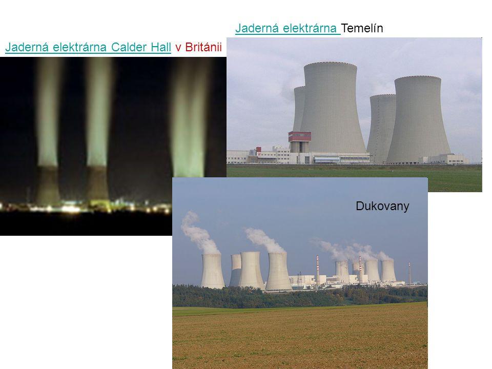 Jaderná elektrárna Calder HallJaderná elektrárna Calder Hall v Británii Jaderná elektrárna Jaderná elektrárna Temelín Dukovany