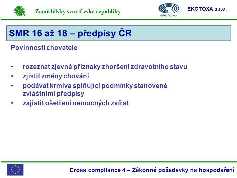 Zemědělský svaz České republiky EKOTOXA s.r.o. Cross compliance 4 – Zákonné požadavky na hospodaření Povinnosti chovatele rozeznat zjevné příznaky zho