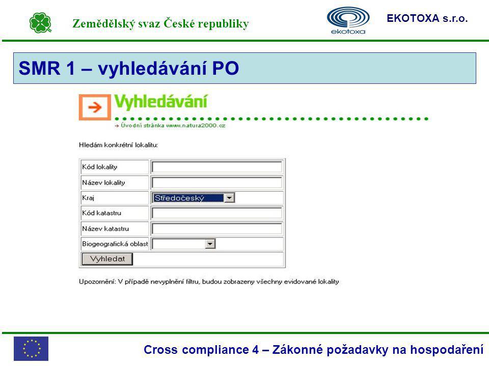 Zemědělský svaz České republiky EKOTOXA s.r.o. Cross compliance 4 – Zákonné požadavky na hospodaření SMR 1 – vyhledávání PO