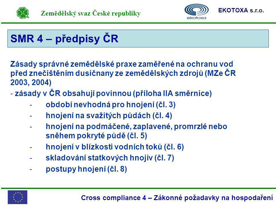 Zemědělský svaz České republiky EKOTOXA s.r.o. Cross compliance 4 – Zákonné požadavky na hospodaření SMR 4 Zásady správné zemědělské praxe zaměřené na