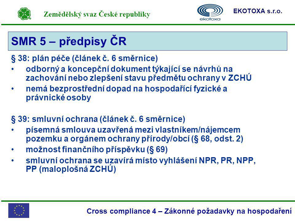 Zemědělský svaz České republiky EKOTOXA s.r.o. Cross compliance 4 – Zákonné požadavky na hospodaření § 38: plán péče (článek č. 6 směrnice) odborný a