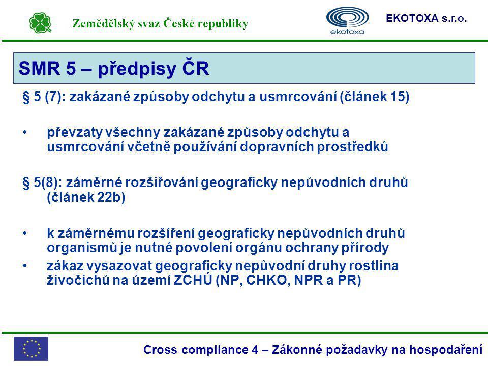 Zemědělský svaz České republiky EKOTOXA s.r.o. Cross compliance 4 – Zákonné požadavky na hospodaření § 5 (7): zakázané způsoby odchytu a usmrcování (č