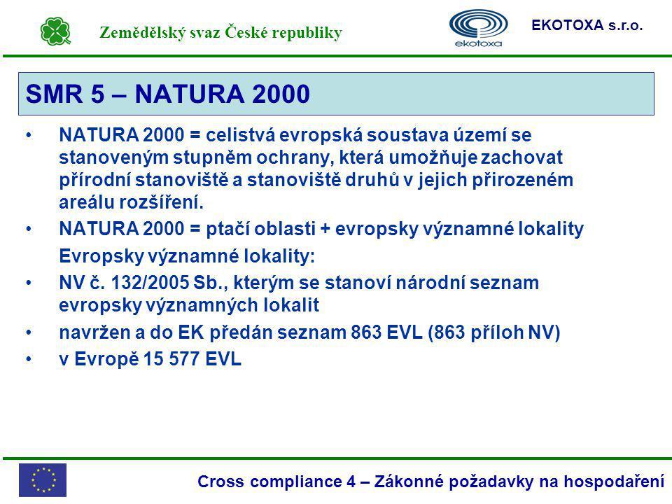 Zemědělský svaz České republiky EKOTOXA s.r.o. Cross compliance 4 – Zákonné požadavky na hospodaření NATURA 2000 = celistvá evropská soustava území se