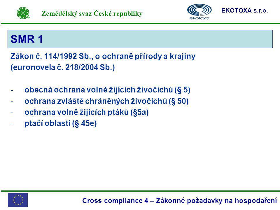 Zemědělský svaz České republiky EKOTOXA s.r.o. Cross compliance 4 – Zákonné požadavky na hospodaření Zákon č. 114/1992 Sb., o ochraně přírody a krajin