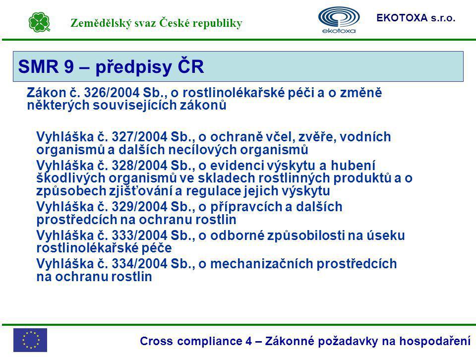 Zemědělský svaz České republiky EKOTOXA s.r.o. Cross compliance 4 – Zákonné požadavky na hospodaření Zákon č. 326/2004 Sb., o rostlinolékařské péči a