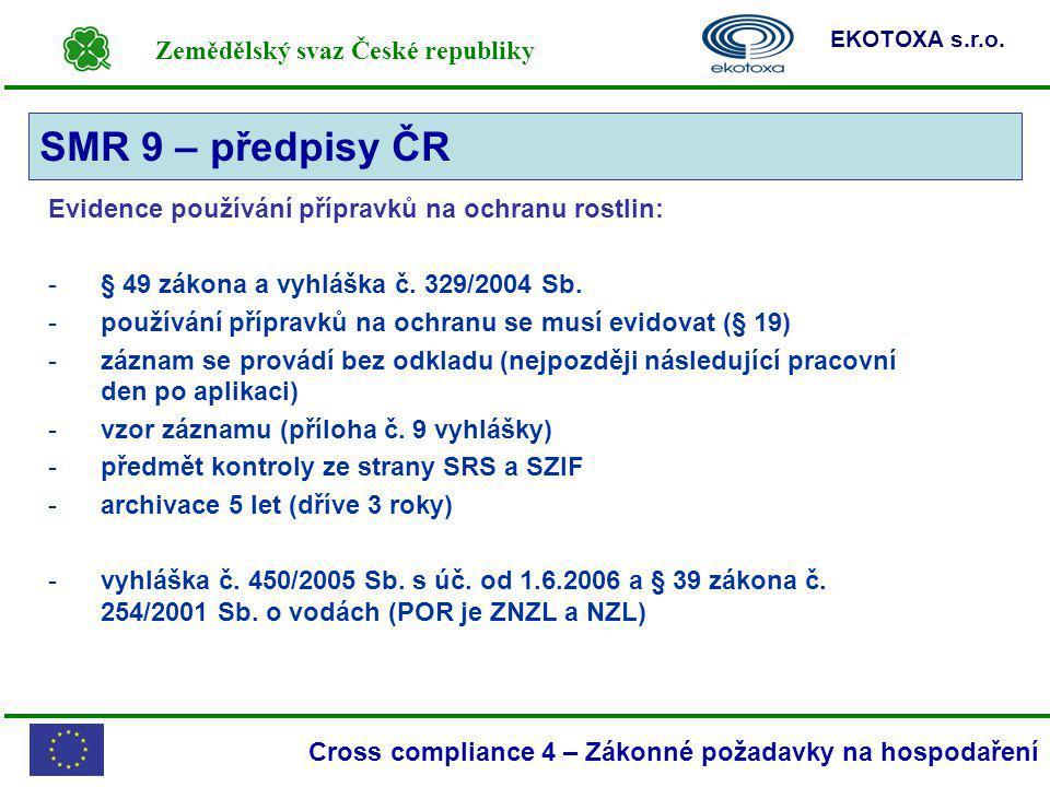 Zemědělský svaz České republiky EKOTOXA s.r.o. Cross compliance 4 – Zákonné požadavky na hospodaření Evidence používání přípravků na ochranu rostlin: