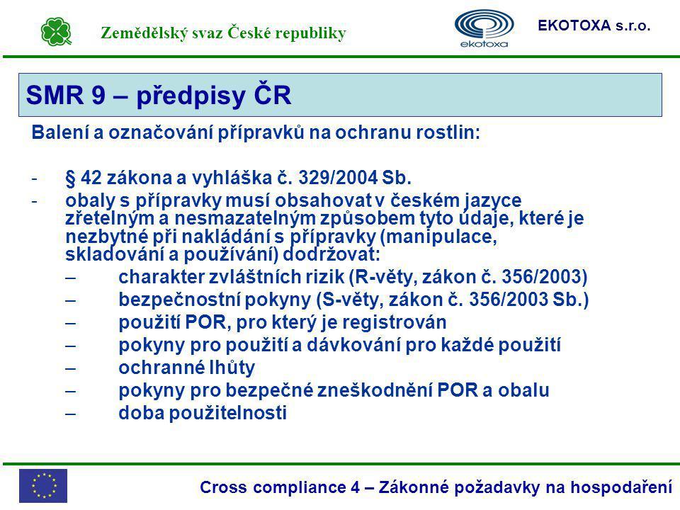 Zemědělský svaz České republiky EKOTOXA s.r.o. Cross compliance 4 – Zákonné požadavky na hospodaření Balení a označování přípravků na ochranu rostlin: