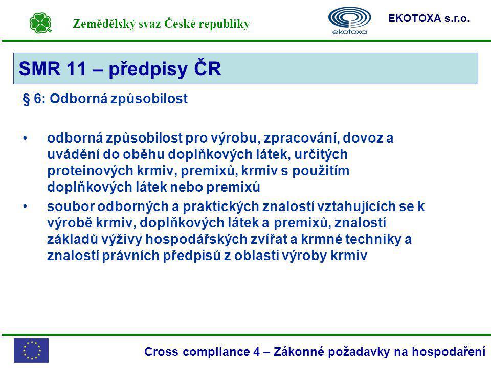 Zemědělský svaz České republiky EKOTOXA s.r.o. Cross compliance 4 – Zákonné požadavky na hospodaření § 6: Odborná způsobilost odborná způsobilost pro
