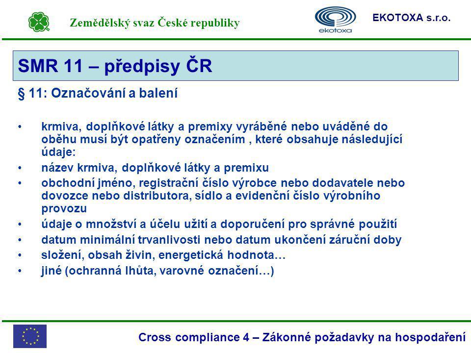 Zemědělský svaz České republiky EKOTOXA s.r.o. Cross compliance 4 – Zákonné požadavky na hospodaření § 11: Označování a balení krmiva, doplňkové látky
