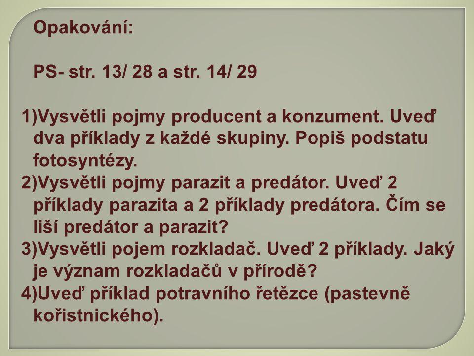 Opakování: PS- str.13/ 28 a str. 14/ 29 1)Vysvětli pojmy producent a konzument.
