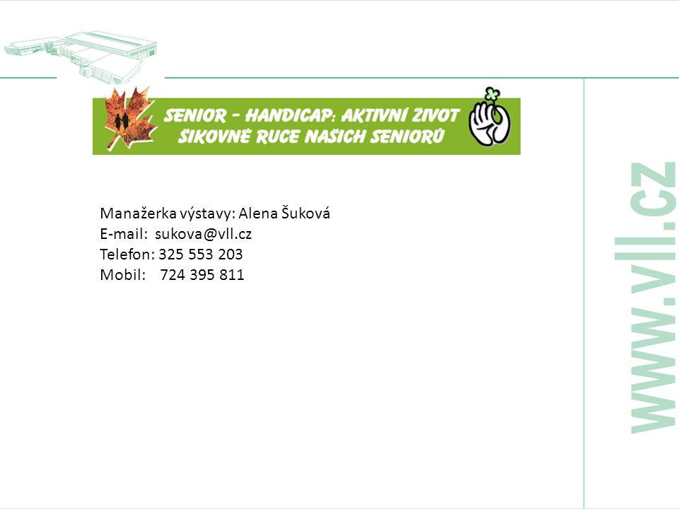 Manažerka výstavy: Alena Šuková E-mail: sukova@vll.cz Telefon: 325 553 203 Mobil: 724 395 811