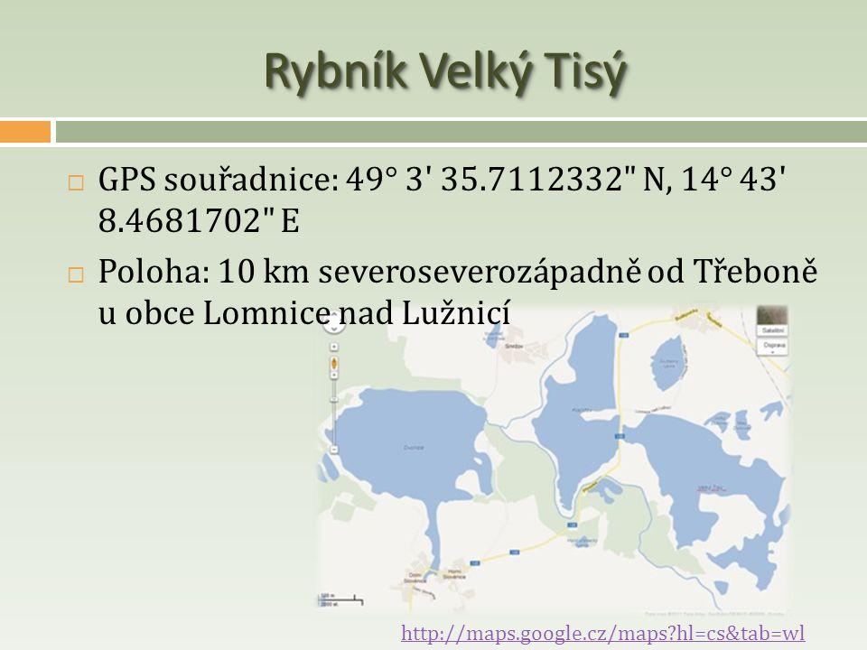 Rybník Velký Tisý  GPS souřadnice: 49° 3' 35.7112332