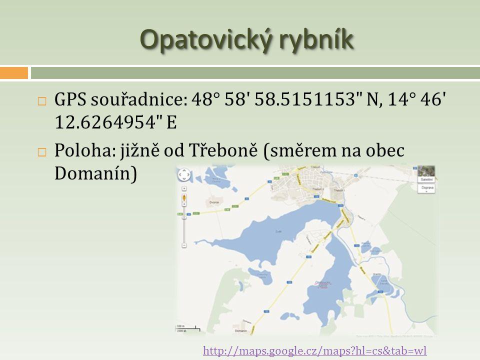 Opatovický rybník  GPS souřadnice: 48° 58' 58.5151153