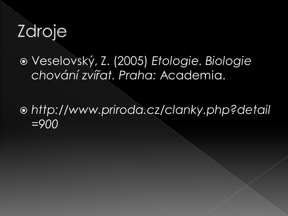  Veselovský, Z.(2005) Etologie. Biologie chování zvířat.