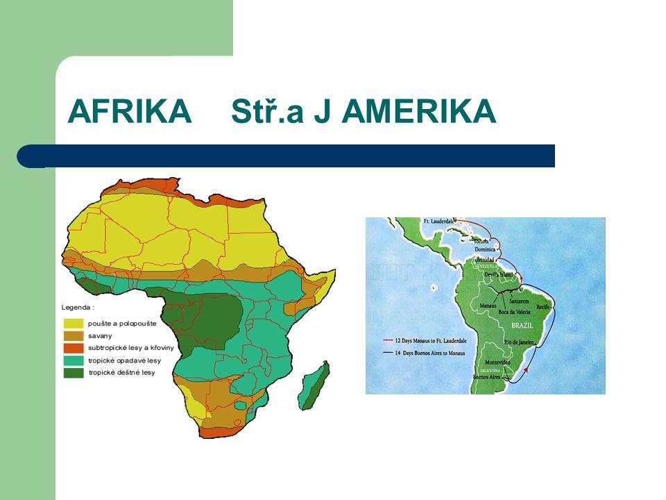 AFRIKA Stř.a J AMERIKA