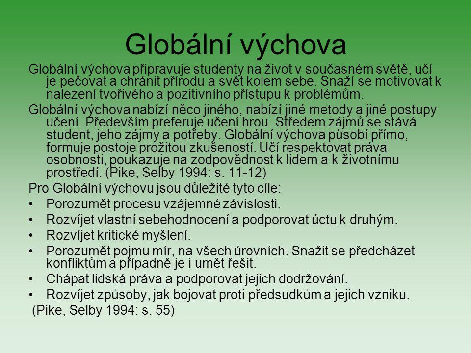 Téma – Globální výchova Pro svůj projekt jsem zvolila téma globální výchova.