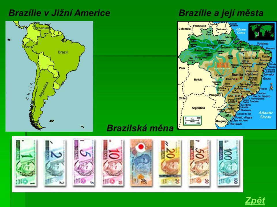 Brazilská měna Brazílie v Jižní AmericeBrazílie a její města Zpět