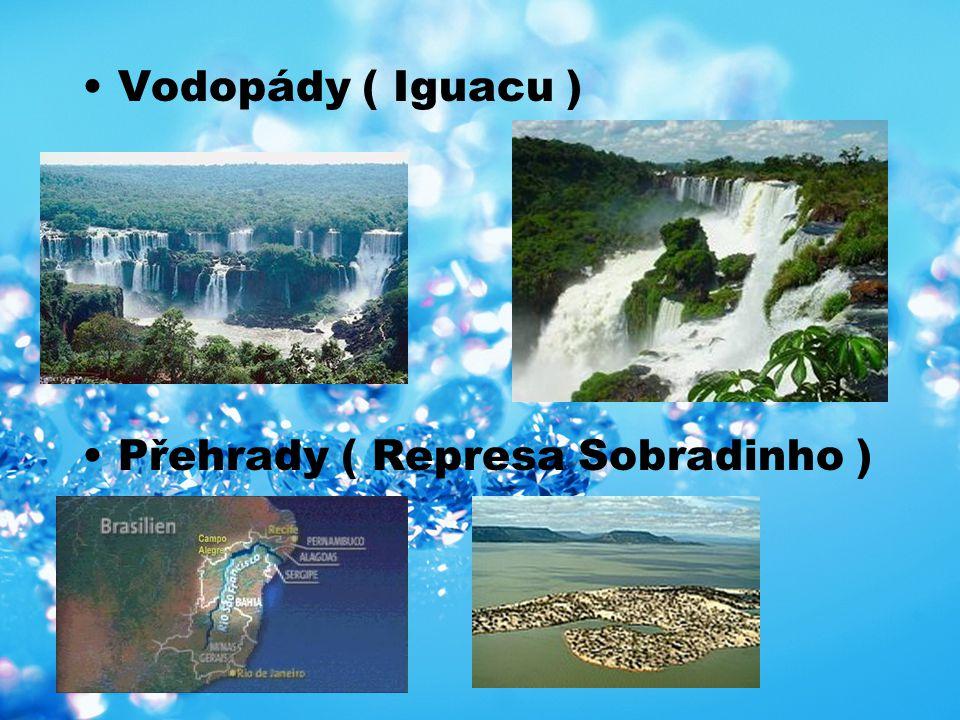 Vodopády ( Iguacu ) Přehrady ( Represa Sobradinho )