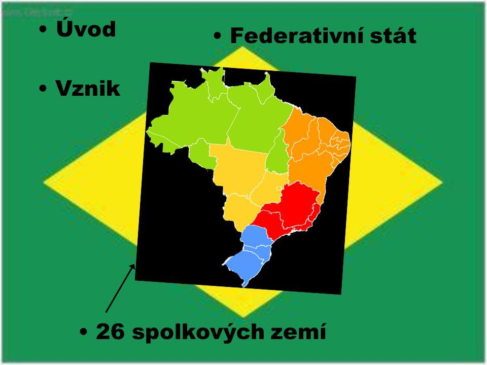 Úvod Vznik Federativní stát 26 spolkových zemí