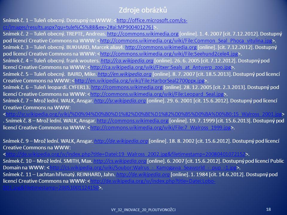 18 Snímek č. 1 – Tuleň obecný. Dostupný na WWW:.http://office.microsoft.com/cs- cz/images/results.aspx?qu=tule%C5%88&ex=2#ai:MP900401276| Snímek č. 2