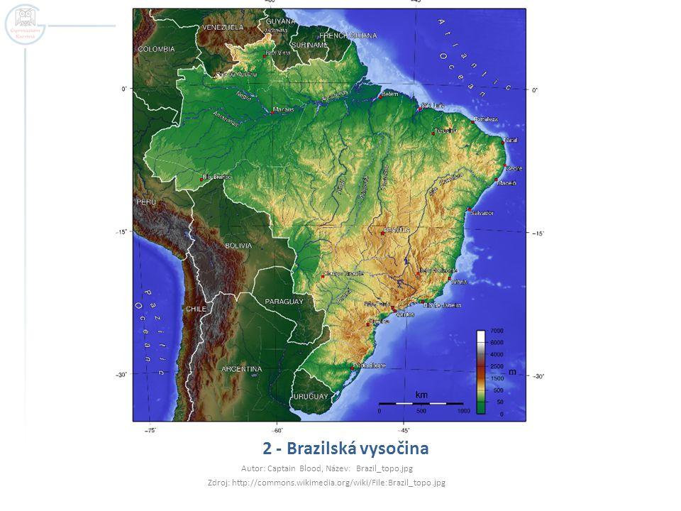 2 - Brazilská vysočina Autor: Captain Blood, Název: Brazil_topo.jpg Zdroj: http://commons.wikimedia.org/wiki/File:Brazil_topo.jpg